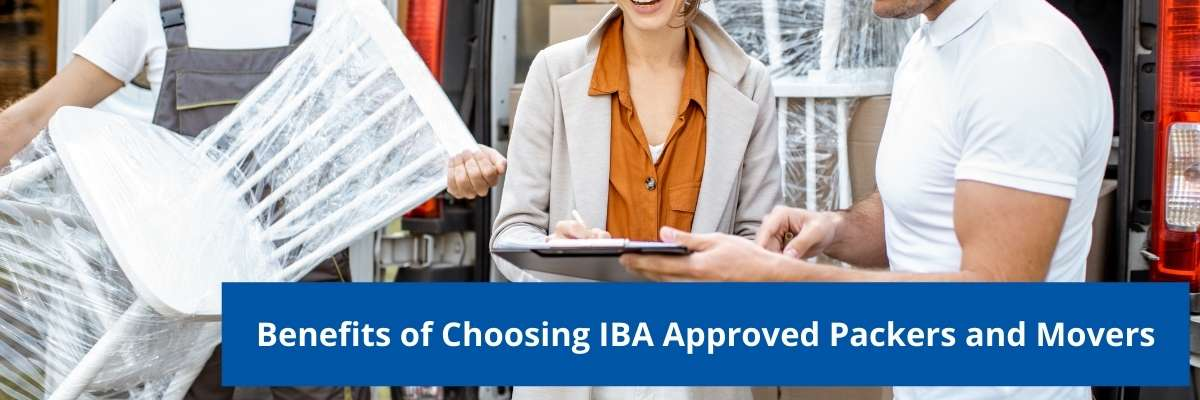 Benefits of Choosing IBA Approved Packers and Movers